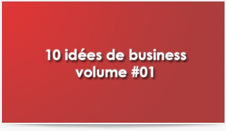 10 idées de business volume #01
