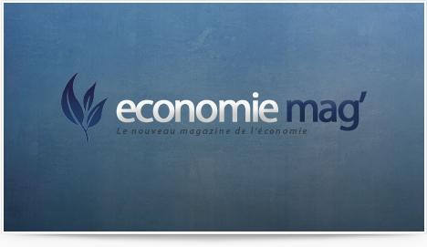 Lancement d'Economie Magazine, bienvenue !