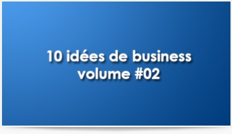 10 idées de business volume #02