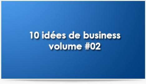 10 idées de business volume #02