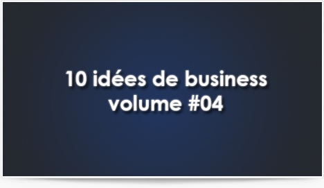 10 idées de business volume #04